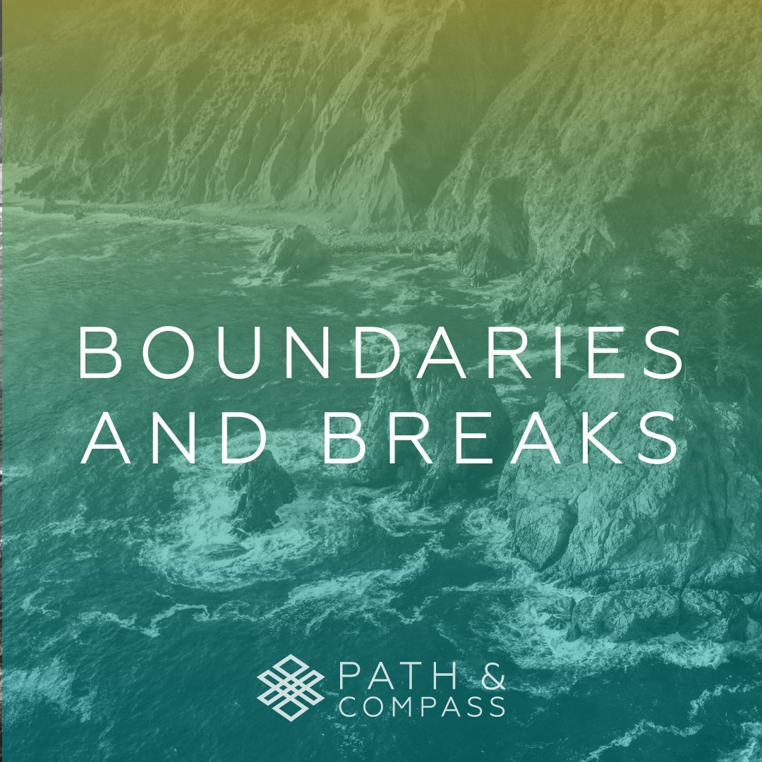 Boundaries & Breaks