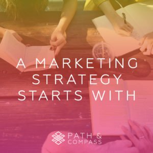 A Marketing Strategy Starts with