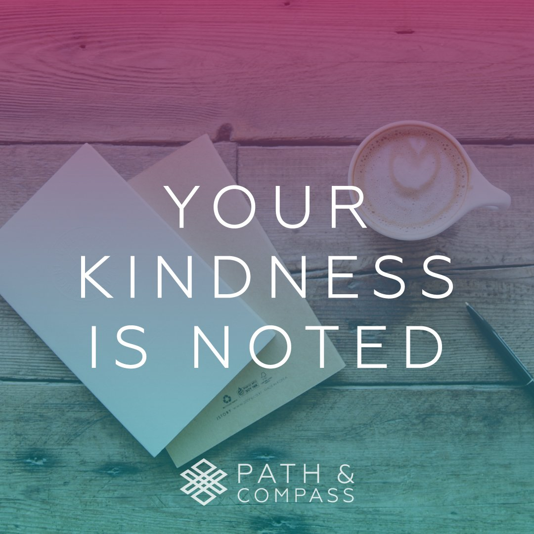 Your Kindness is Noted