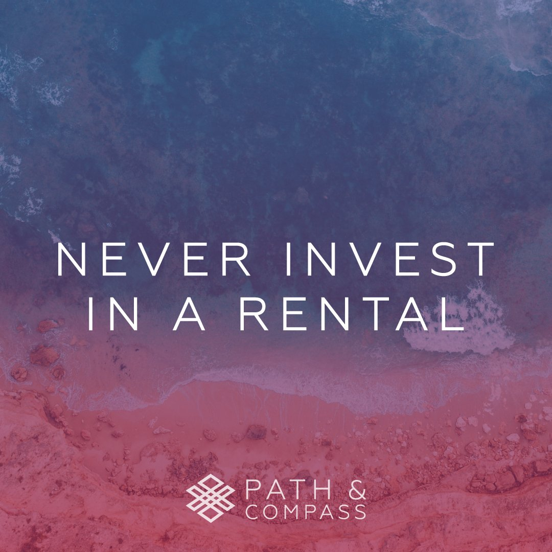 Never Invest in a Rental