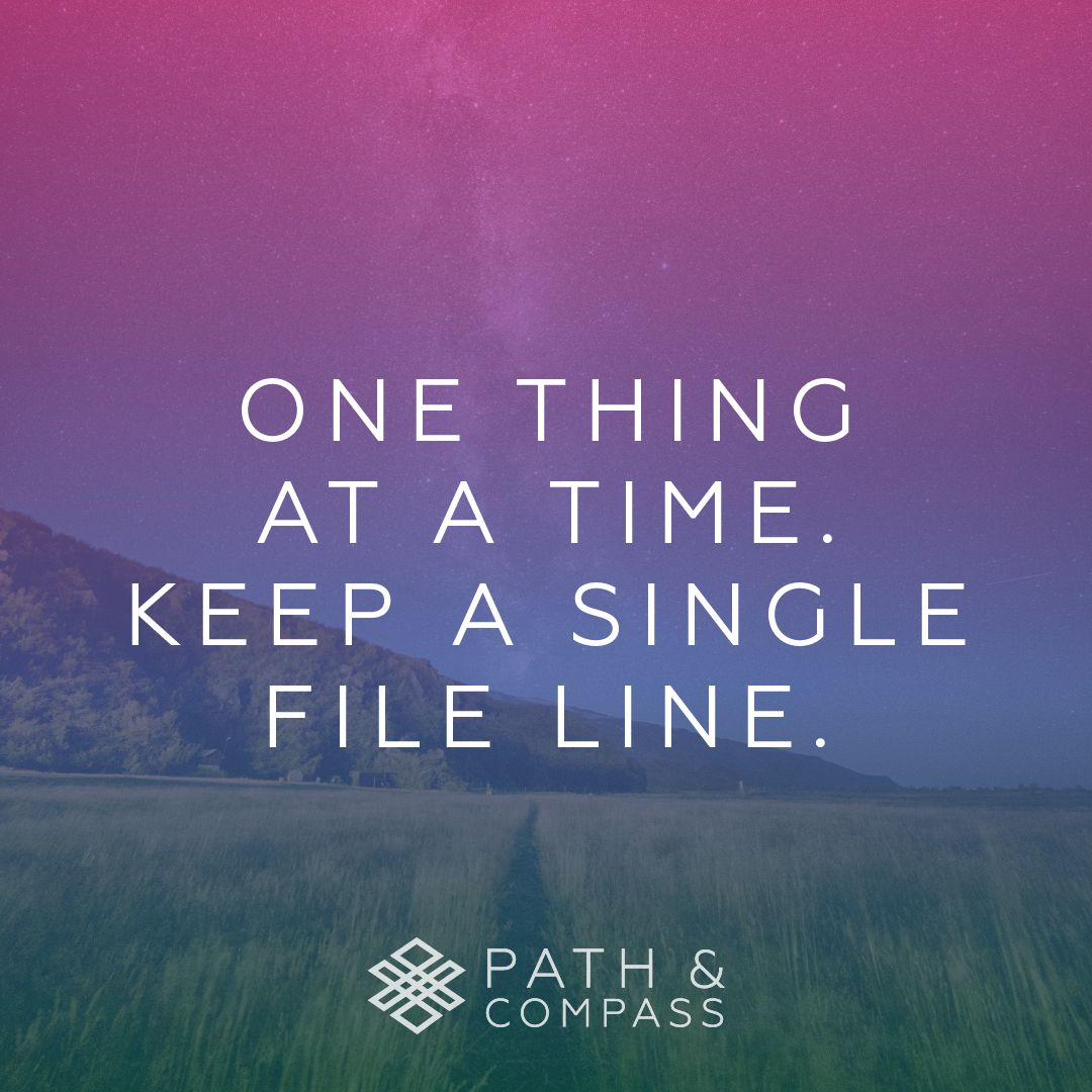 Maintain a Routine | One Thing at a Time.